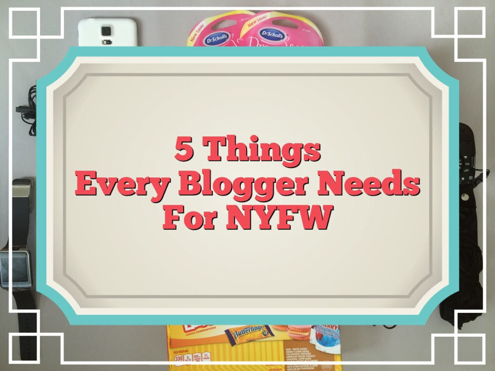 Every Blogger Needs For NYFW