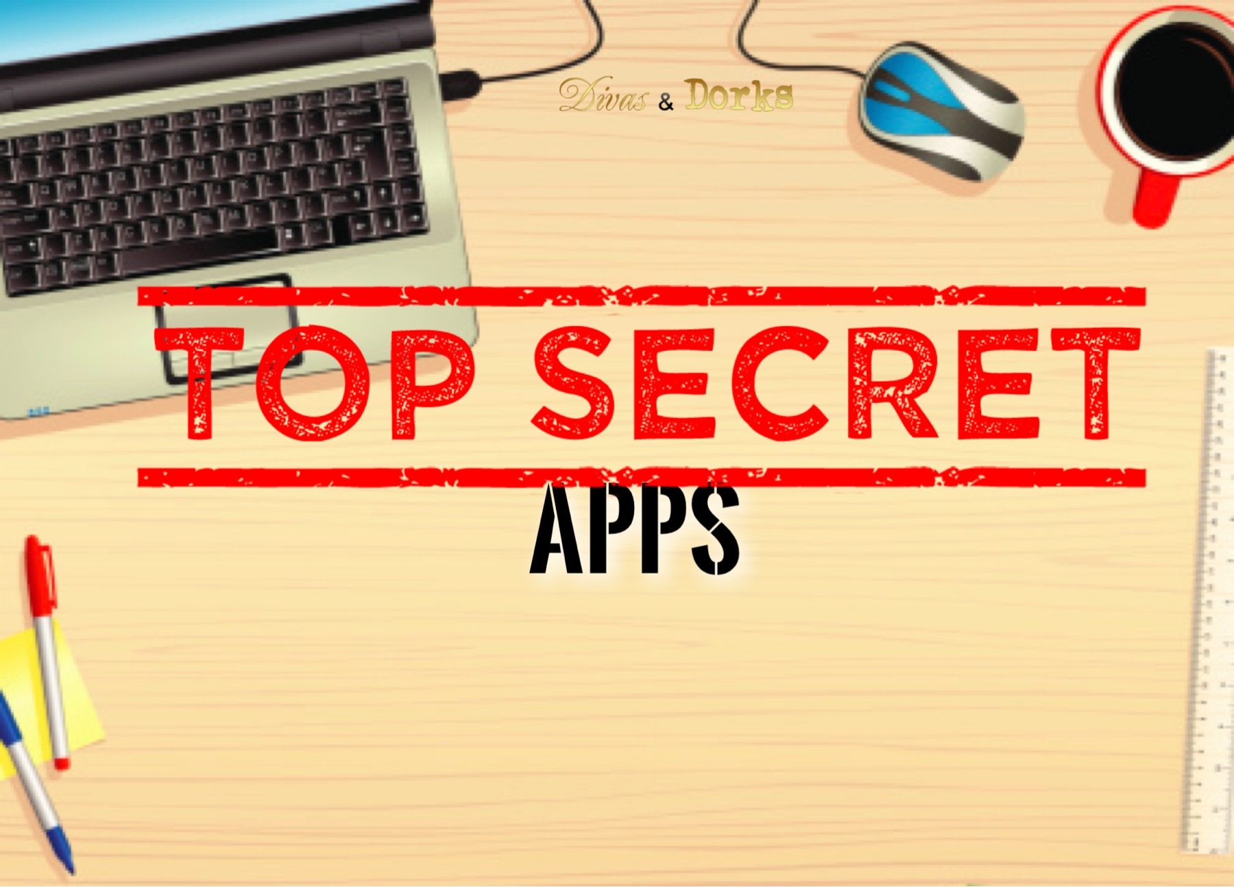 Secret Apps For Entrepreneurs Divas And Dorks