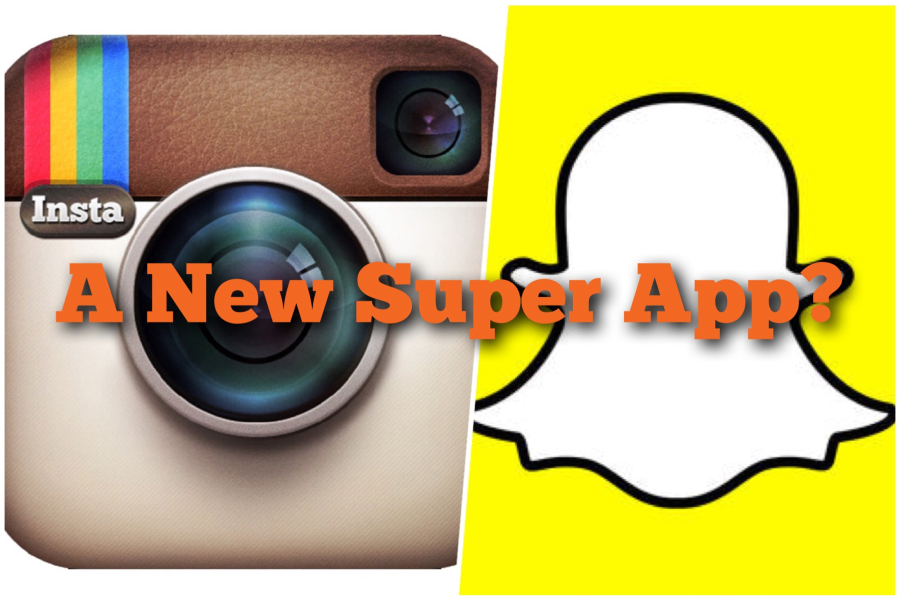 Instagram and Snapchat super app
